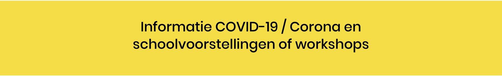Informatie_COVID-19_Corona_en_schoolvoorstellingen_workshops_theatereducatie